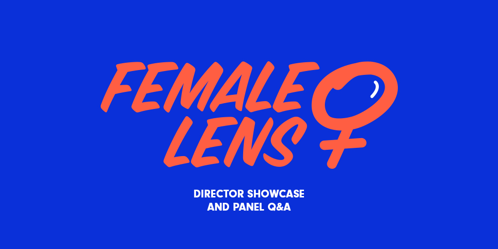 Female Lens director showcase and panel Q&A